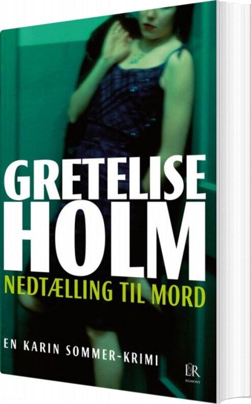 Nedtælling Til Mord - Gretelise Holm - Bog