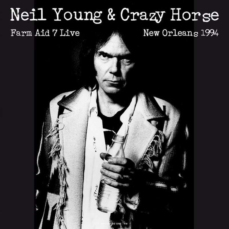 Neil Young & Crazy Horse - Live At Farm Aid 7 In New Orleans September 19 1994 - Vinyl / LP