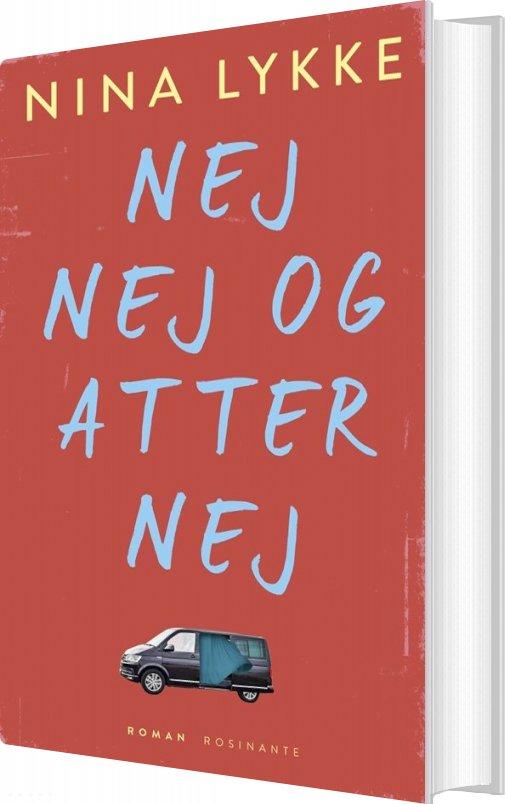 Nej Nej Og Atter Nej - Nina Lykke - Bog