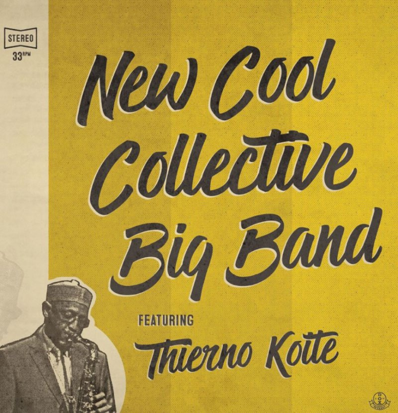 New Cool Collective Big Band - New Cool Collective Big Band Feat. Thierno Koite - Vinyl / LP