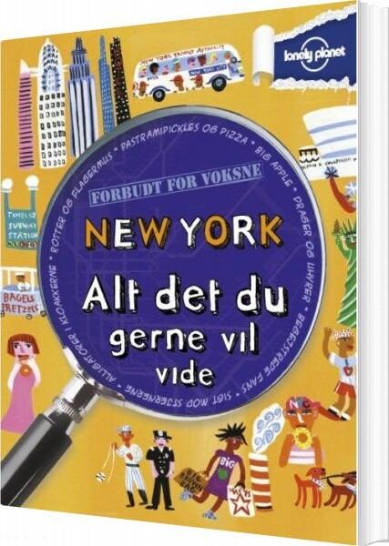 New York - Alt Det Du Gerne Vil Vide - Lonely Planet - Bog