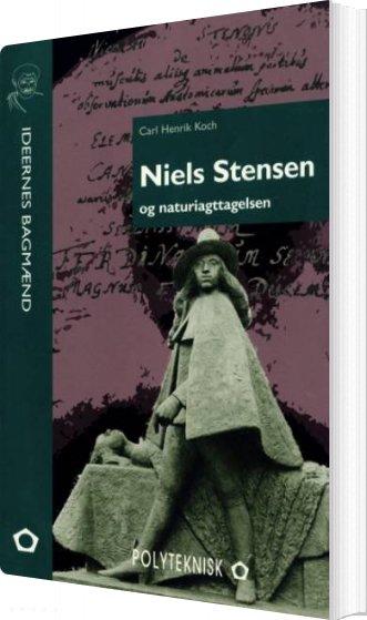 Image of   Niels Stensen Og Naturiagttagelsen - Carl Henrik Koch - Bog