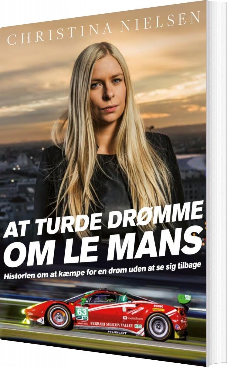 Image of   At Turde Drømme Om Le Mans - Christina Nielsen - Bog