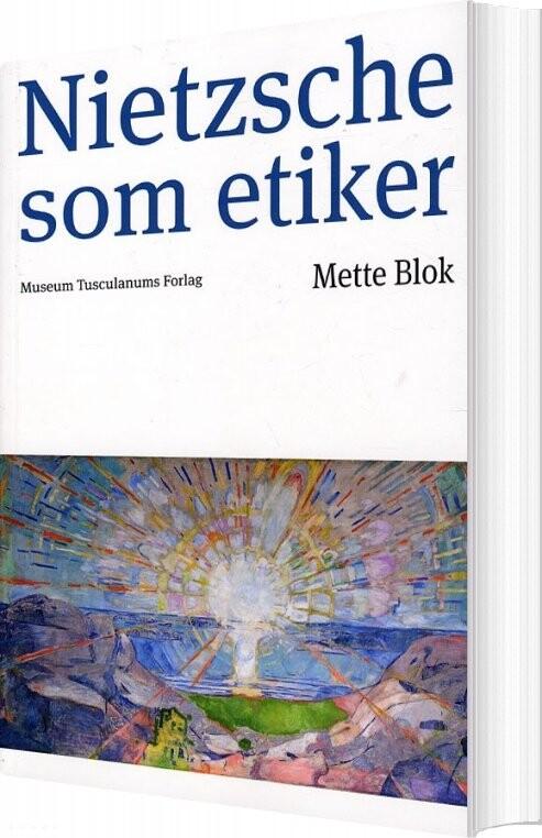 Image of   Nietzsche Som Etiker - Mette Blok - Bog
