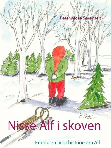 Billede af Nisse Alf I Skoven - Peter Mose Sørensen - Bog