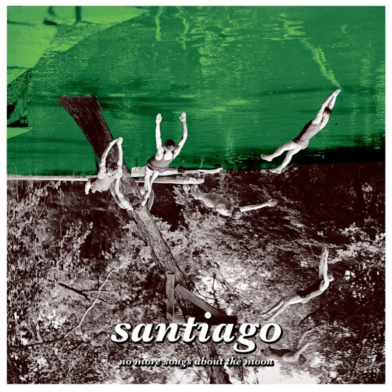 Image of   Santiago - No More Songs About The Moon - Vinyl / LP