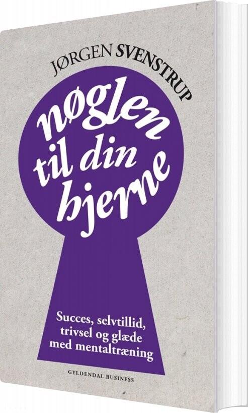Image of   Nøglen Til Din Hjerne - Jørgen Svenstrup - Bog