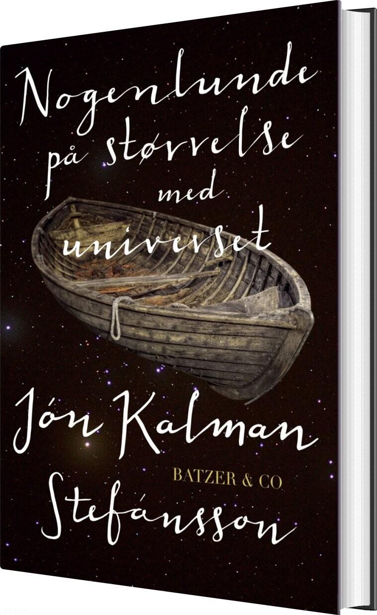 Nogenlunde På Størrelse Med Universet - Jón Kalman Stefánsson - Bog