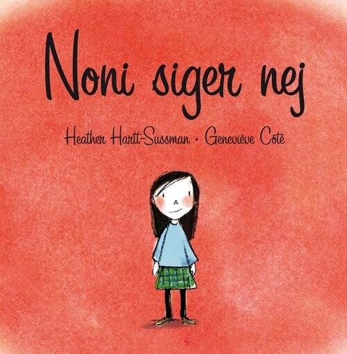 Noni Siger Nej - Heather Hartt-sussman - Bog