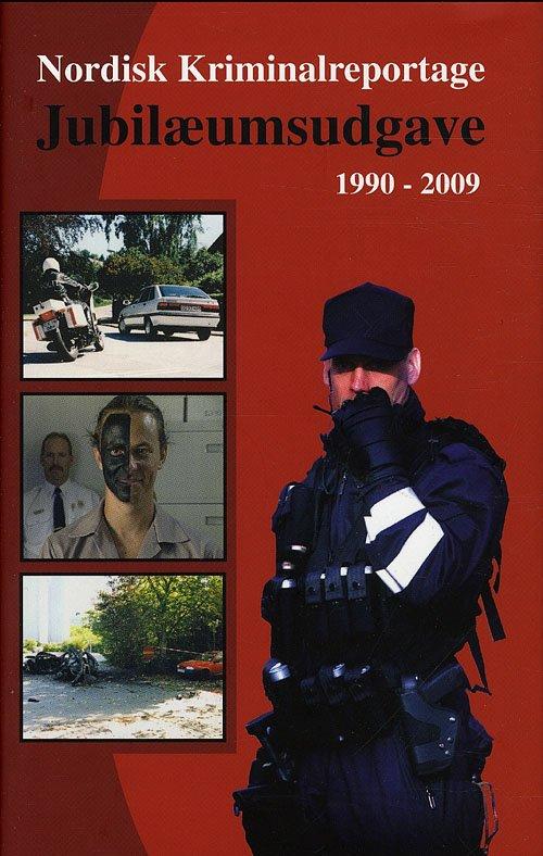 Nordisk Kriminalreportage 1990-2009 - Kurt Olsen - Bog