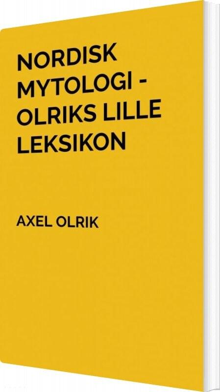 Billede af Nordisk Mytologi - Olriks Lille Leksikon - Axel Olrik - Bog