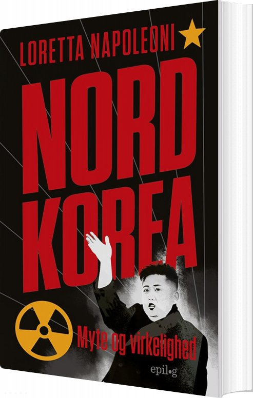 Nordkorea - Myte Og Virkelighed - Loretta Napoleoni - Bog