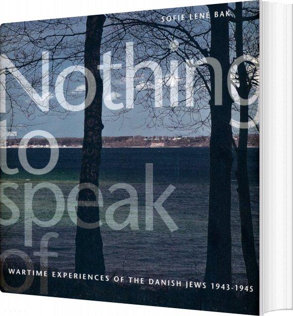 Nothing To Speak Of - Sofie Lene Bak - Bog