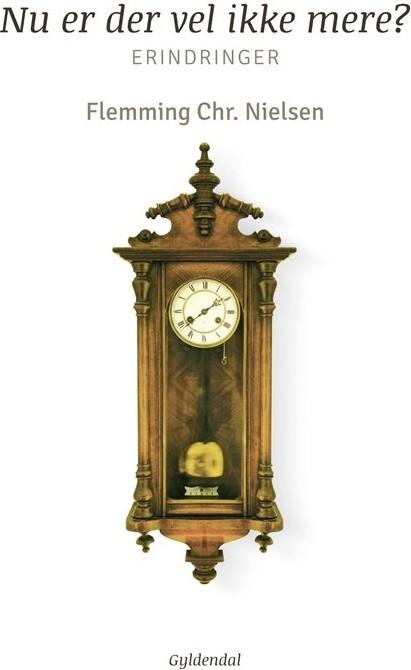 Image of   Nu Er Der Vel Ikke Mere? - Flemming Chr. Nielsen - Bog