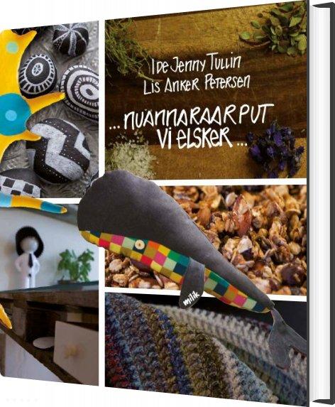 Image of   ... Nuannaraarput / Vi Elsker ... - Ide Jenny Tullin - Bog