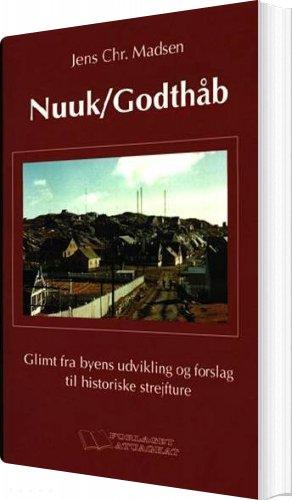 Nuuk/godthåb - Jens Christian Madsen - Bog