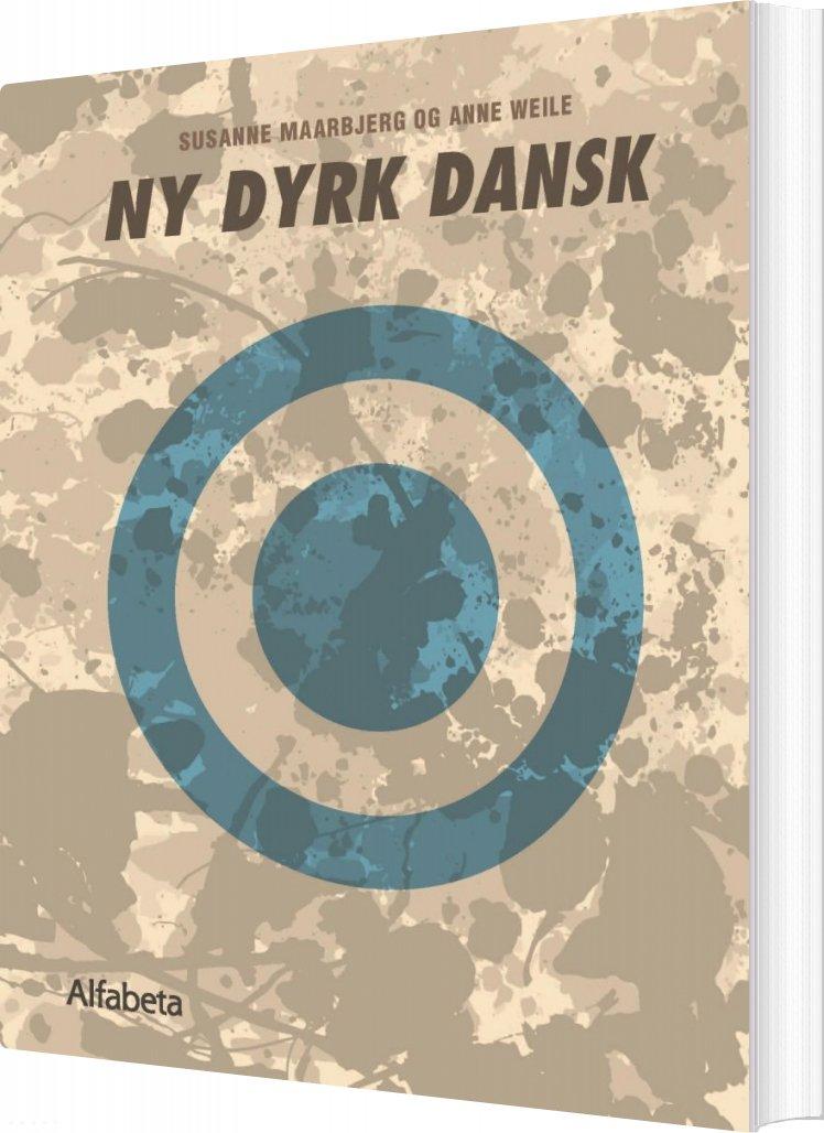 Ny Dyrk Dansk - Anne Weile - Bog