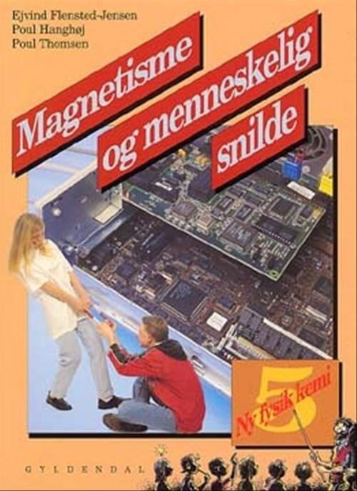 Ny Fysik/kemi 5. Magnetisme Og Menneskelig Snilde - Poul Thomsen - Bog