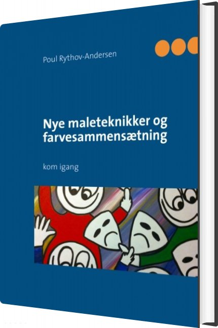 Image of   Nye Maleteknikker Og Farvesammensætning - Poul Rythov-andersen - Bog