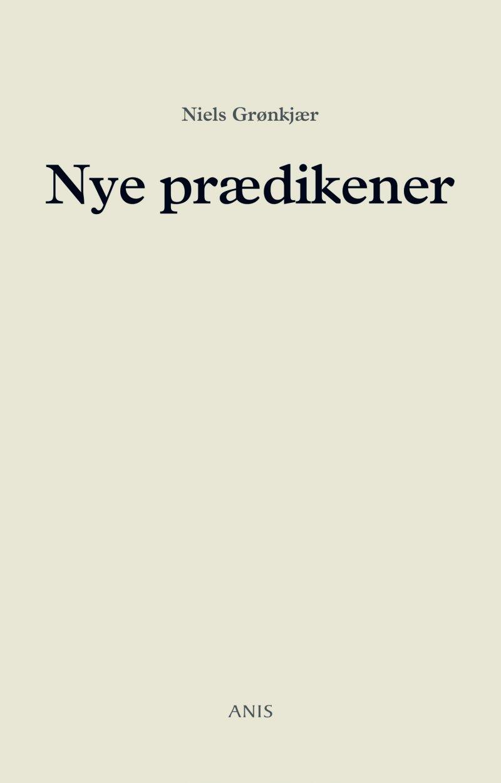 Image of   Nye Prædikener - Niels Grønkjær - Bog