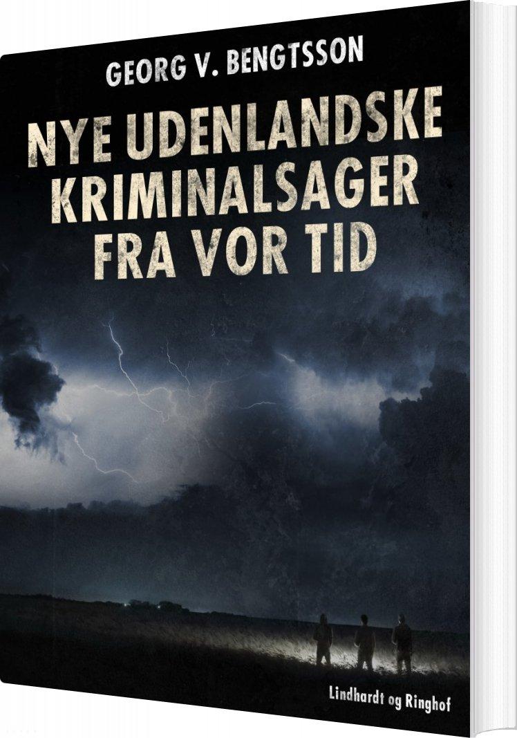 Image of   Nye Udenlandske Kriminalsager Fra Vor Tid - Georg V. Bengtsson - Bog