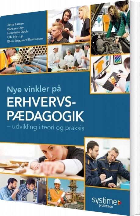 Nye Vinkler På Erhvervspædagogik - Jette Larsen - Bog