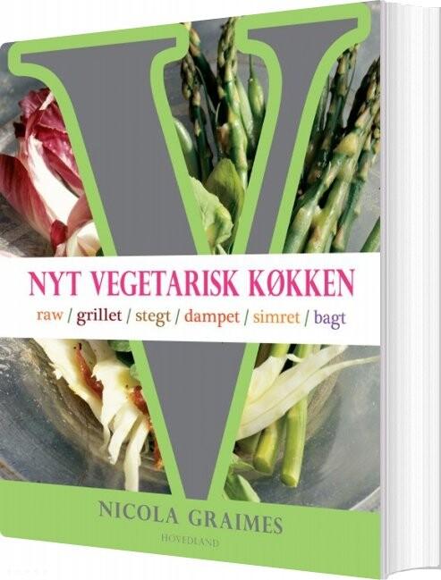 Nyt Vegetarisk Køkken - Nicola Graimes - Bog