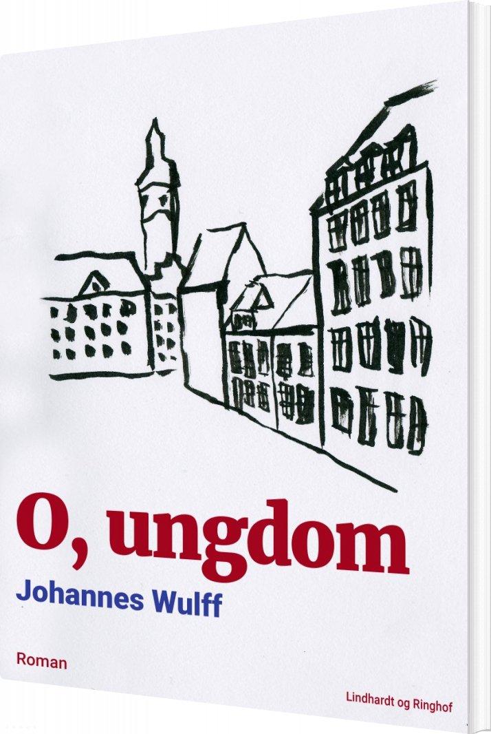 O, Ungdom - Johannes Wulff - Bog