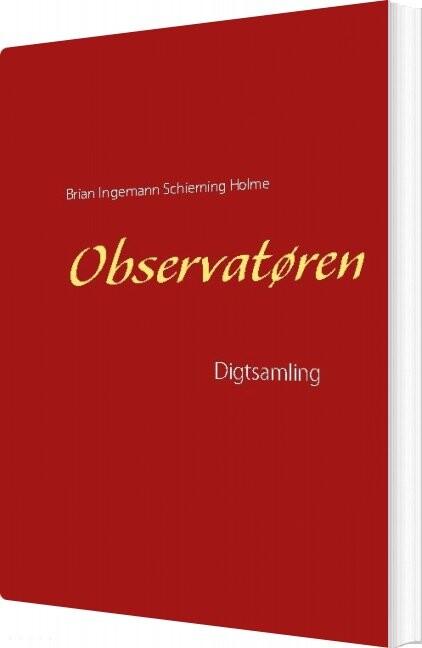 Observatøren - Brian Ingemann Schierning Holme - Bog