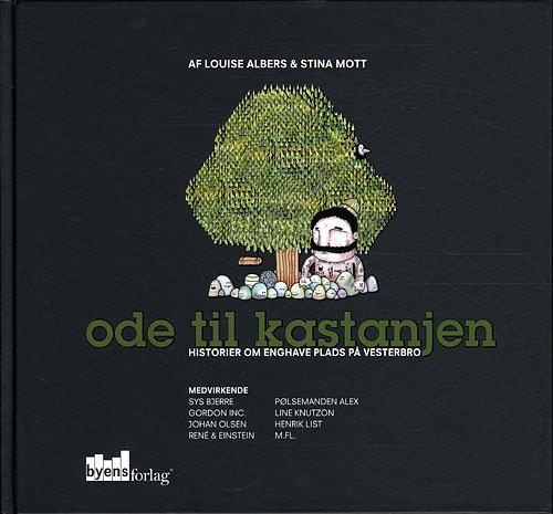 Ode Til Kastanjen - Louise Albers - Bog