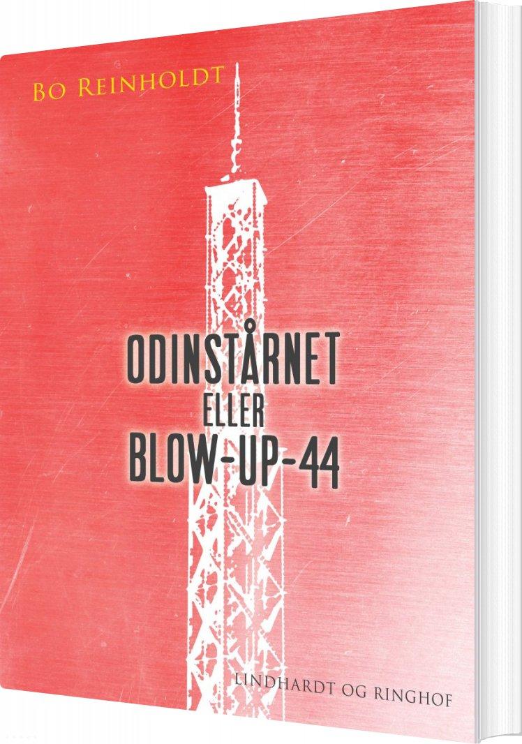 Odinstårnet Eller Blow-up-44 - Bo Reinholdt - Bog