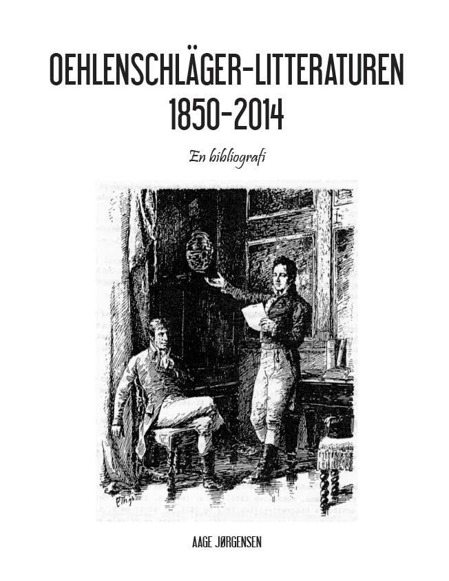 Image of   Oehlenschläger-litteraturen 1850-2014 - Aage Jørgensen - Bog