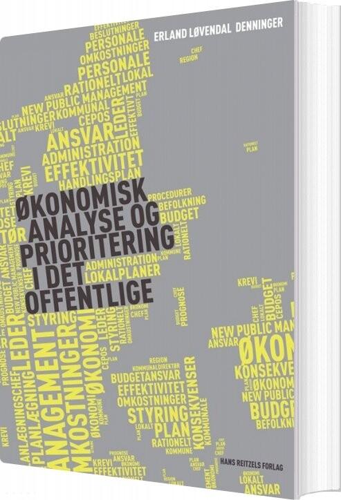 økonomisk Analyse Og Prioritering I Det Offentlige - Erland Kristian Løvendal Denninger - Bog