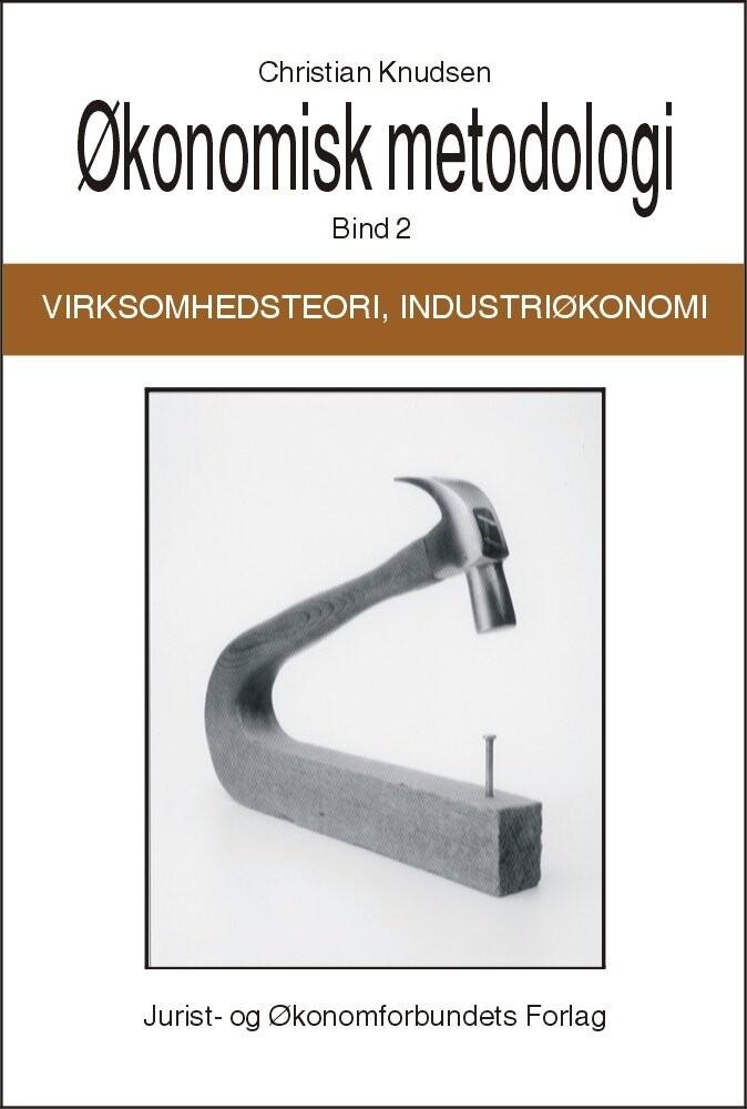Image of   økonomisk Metodologi, Virksomhedsteori Og Industriøkonomi - Christian Knudsen - Bog