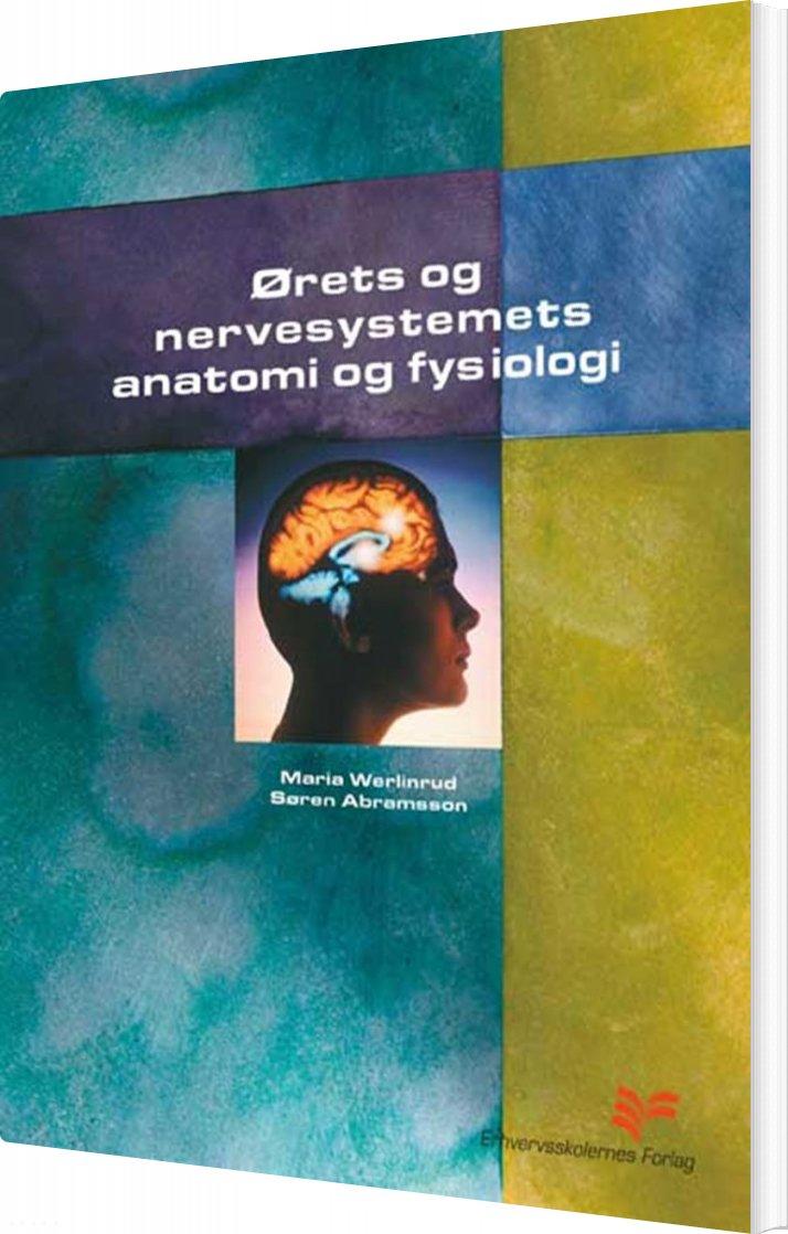 Image of   ørets Og Nervesystemets Anatomi Og Fysiologi - Maria Werlinrud - Bog