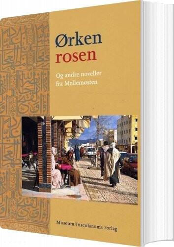 ørkenrosen Og Andre Noveller Fra Mellemøsten - Claus V. Pedersen - Bog