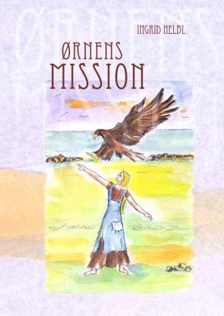 ørnens Mission - Ingrid Helbl - Bog