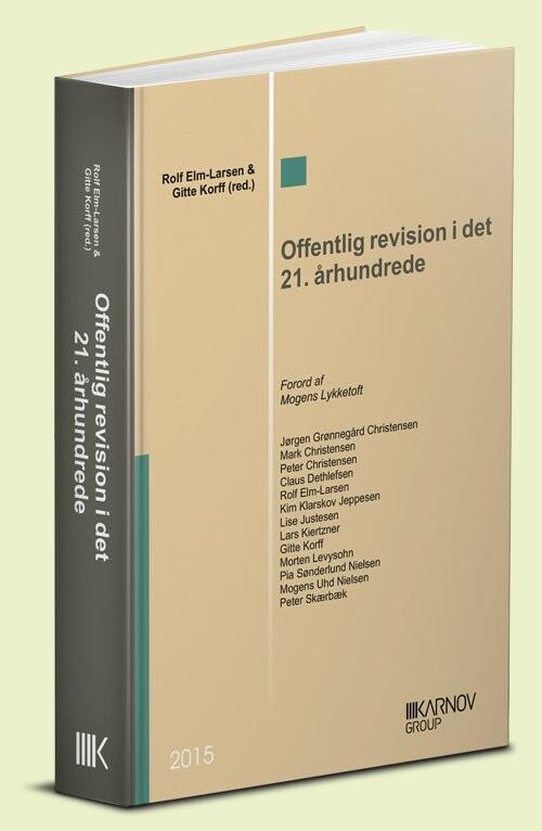 Offentlig Revision I Det 21. århundrede - Rolf Elm-larsen - Bog
