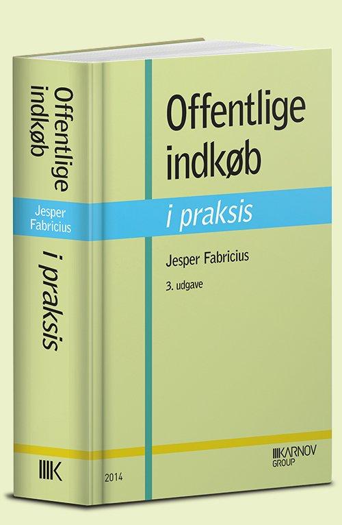 Image of   Offentlige Indkøb I Praksis - Jesper Fabricius - Bog