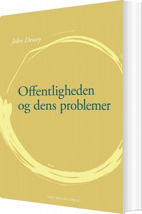 Image of   Offentligheden Og Dens Problemer - John Dewey - Bog