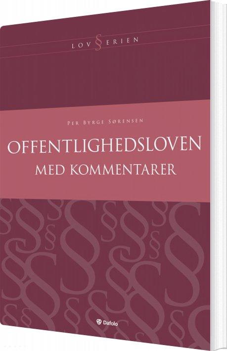 Image of   Offentlighedsloven Med Kommentarer - Per Byrge Sørensen - Bog