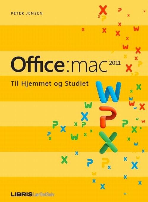 Billede af Office:mac 2011 Til Hjemmet Og Studiet - Peter Jensen - Bog
