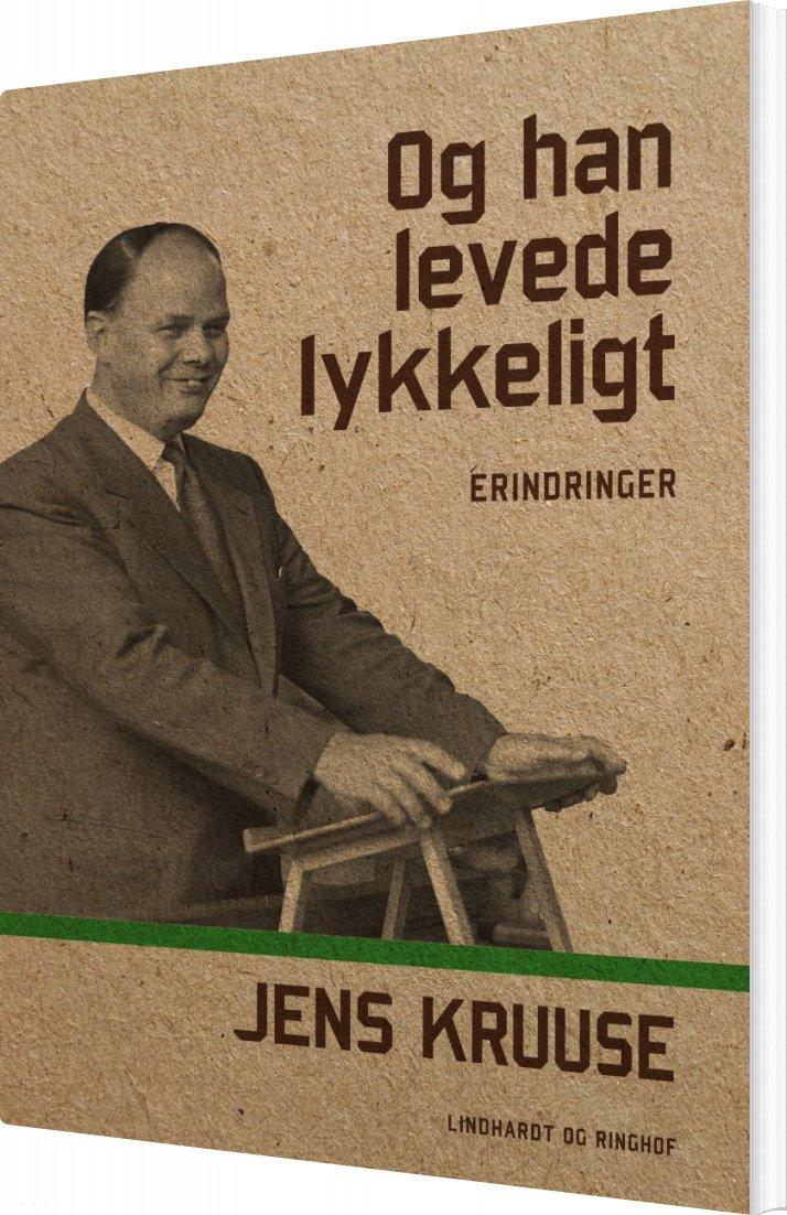 Image of   Og Han Levede Lykkeligt - Jens Kruuse - Bog
