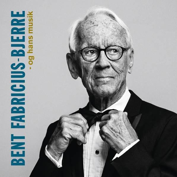 Image of   Bent Fabricius-bjerre - Og Hans Musik - CD