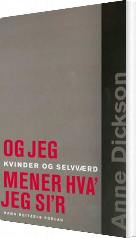 Image of   Og Jeg Mener Hva´ Jeg Si´r - Anne Dickson - Bog