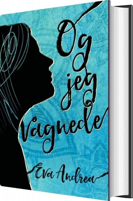 Image of   Og Jeg Vågnede - Eva Andrea - Bog
