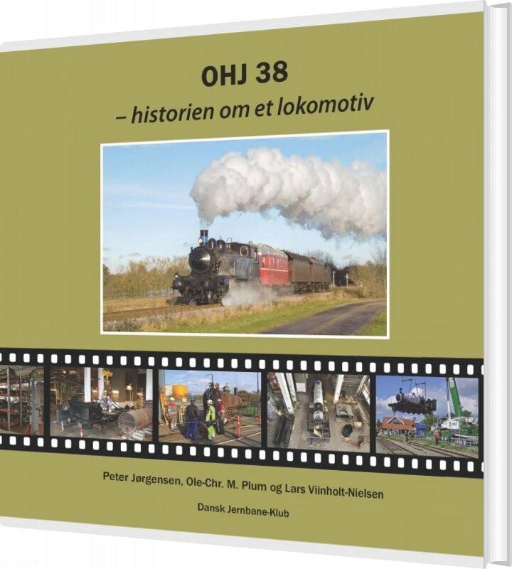 Ohj 38 -historien Om Et Lokomotiv - Ole-chr. M. Plum - Bog