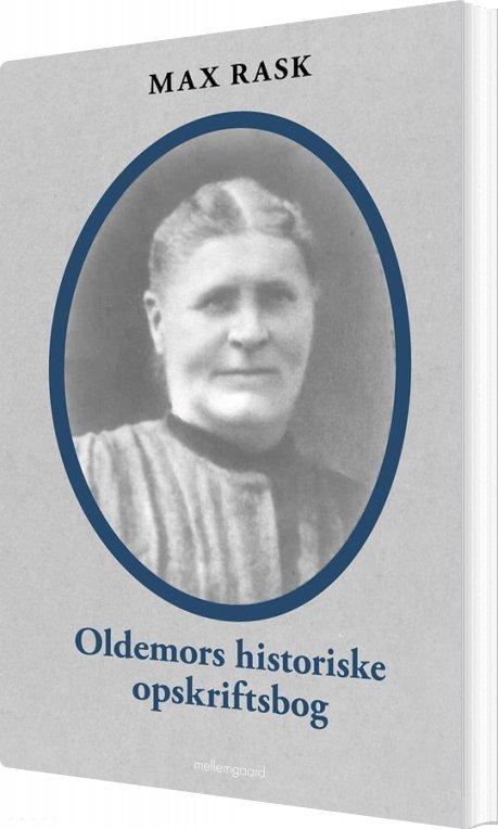 Oldemors Historiske Opskriftsbog - Max Rask - Bog