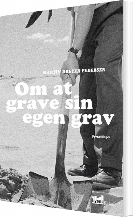 Om At Grave Sin Egen Grav - Martin Dreyer Pedersen - Bog