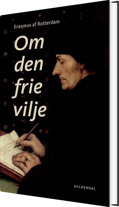 Image of   Om Den Frie Vilje - Erasmus Af Rotterdam - Bog